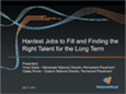 Hardest Jobs to Fill and Finding the Right Talent for the Long-Term Webinar